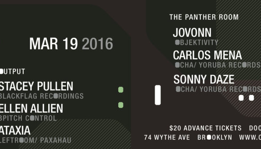 Stacey Pullen at Output :: Jovann, Carlos Mena + Sunny Daze (3.19.16)