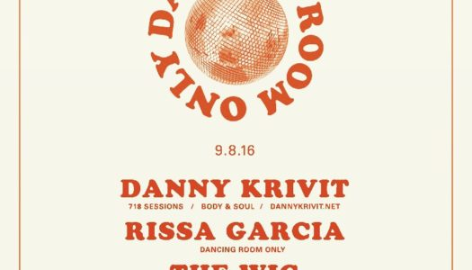 DANCING ROOM ONLY: DANNY KRIVIT, RISSA GARCIA & THE WIG (9.8.16)